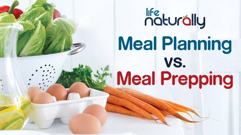 meal-planning-vs-meal-prepping-life-naturally