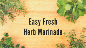 Easy Fresh Herb Marinade